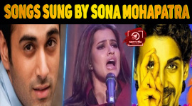 Top 10 Amazing Songs Sung By Sona Mohapatra