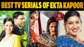 Top 10 Best TV Serials Of Ekta Kapoor We Grew Up Watching It