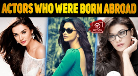 Top 10 Bollywood Actors Who Were Born Abroad