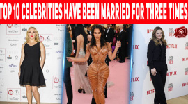 Top 10 Celebrities Who Have Been Married For Three Times Or More