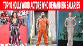 Top 10 Hollywood Actors Who Demand Big Salaries