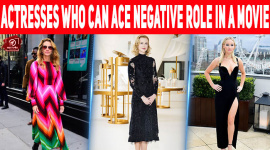 Top 10 Hollywood Actresses Who Can Ace The Negative Role In A Movie