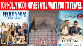 Top 10 Hollywood Movies That Will Want You to Travel.