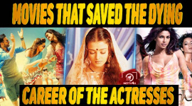 10 Bollywood Movies That Saved The Dying Career Of The Actresses