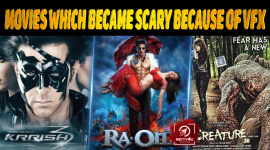 10 Bollywood Movies Which Became Scary Because Of VFX