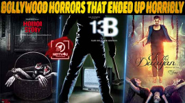 Top 10 Bollywood Horrors That Ended Up Horribly