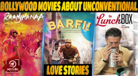 Top 10 Bollywood Movies About Unconventional Love Stories