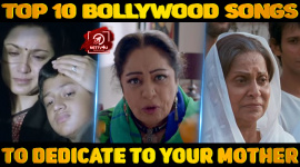 Top 10 Bollywood Songs To Dedicate To Your Mother