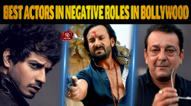 Top 10 Best Actors In Negative Roles In Bollywood