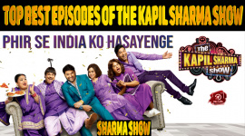 Top 10 Best Episodes Of The Kapil Sharma Show