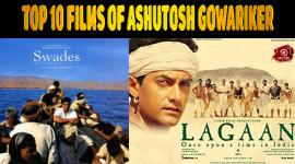 Top 10 Films Of Ashutosh Gowariker