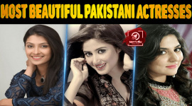 10 Most Beautiful Pakistani Actresses In 2017