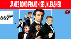 James Bond Franchise Unleashed