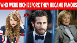 Ten Celebrities Who Were Rich Before They Became Famous