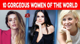 Top 10 Most Gorgeous Women Of The World