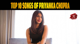Top 10 Songs Of Priyanka Chopra