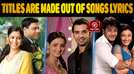 Top 10 Tv Shows Who's Titles Are Made Out Of Bollywood Songs Lyrics