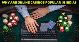 Why Are Online Casinos So Popular In India?