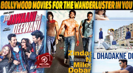 Top 10 Bollywood Movies For The Wanderluster In You