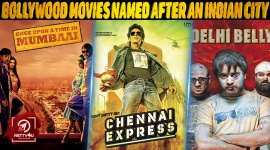 Top 10 Bollywood Movies Named After An Indian City
