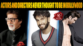 Top 10 Actors And Directors Who Never Thought Would Be In Bollywood
