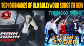 Top 10 Remakes Of Old Bollywood Songs To New