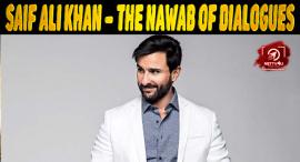 Saif Ali Khan – The Nawab Of Dialogues