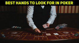 What Are The Best Hands To Look For In Poker?