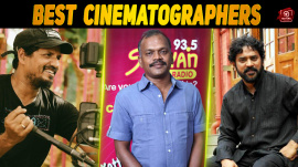 Best Cinematographers Of Kollywood
