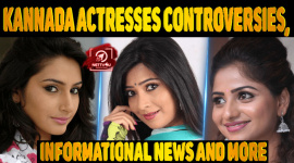 Kannada Actresses...Controversies, Informational News And More...