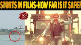 Stunts In Films-How Far Is It Safe?
