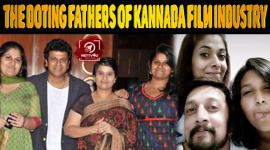 The Doting Fathers Of Kannada Film Industry