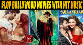 Top 10 Flop Bollywood Movies With Hit Music