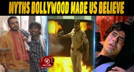 Top 10 Myths Bollywood Made Us Believe