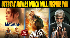 Top 10 Offbeat Movies Which Will Inspire You (2016-17)