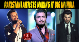 Top 10 Pakistani Artists Making It Big In India