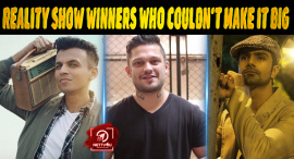 Top 10 Reality Show Winners Who Couldn't Make It Big In Show Business