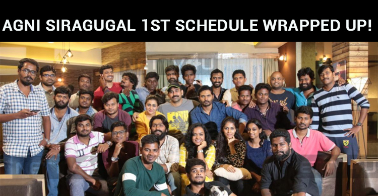 Agni Siragugal First Schedule Wrapped Up!