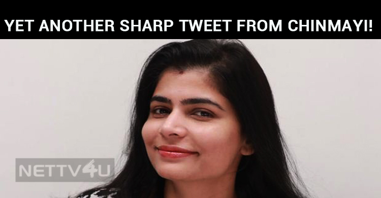 Yet Another Sharp Tweet From Chinmayi!