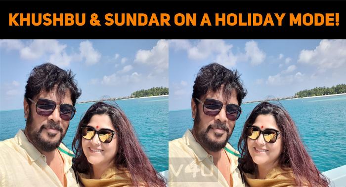 Khushbu And Sundar On A Holiday Mode!