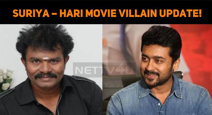 Suriya – Hari Movie Villain Latest Update!
