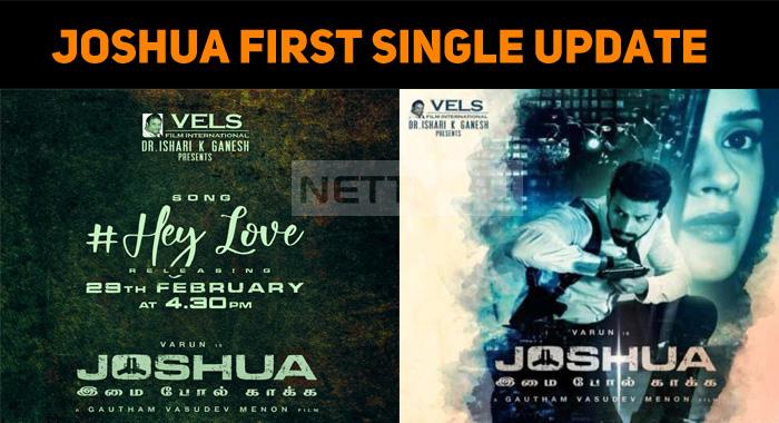 Gautham Menon's Joshua First Single From Tomorrow!