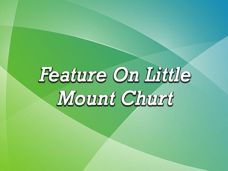 Feature On Little Mount Church