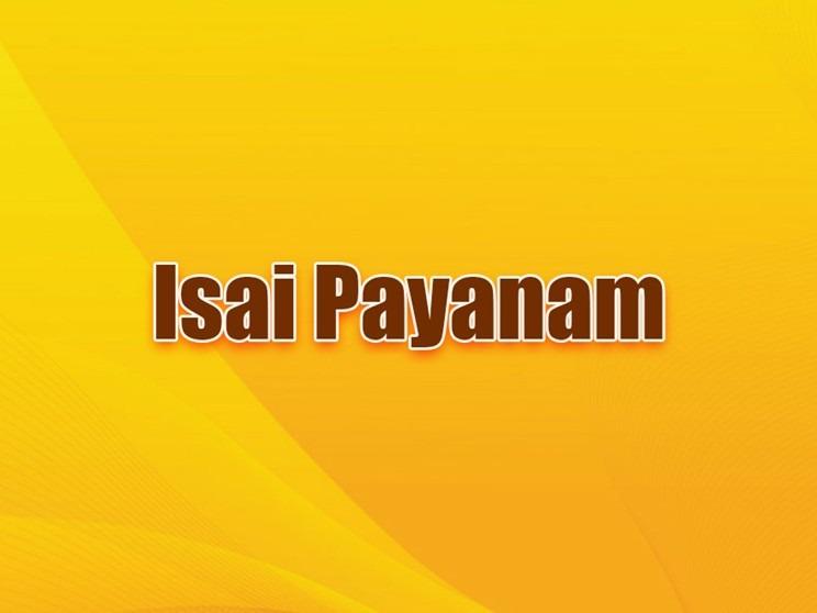 Isai Payanam