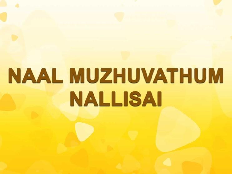 Naal Muzhuvathum Nallisai