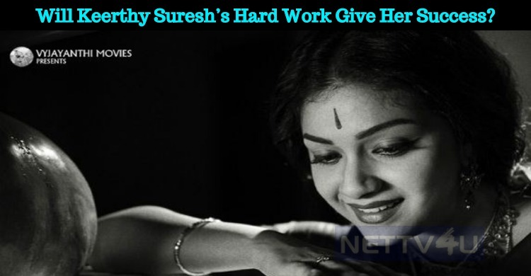 Will Keerthy Suresh's Hard Work Give Her Success?
