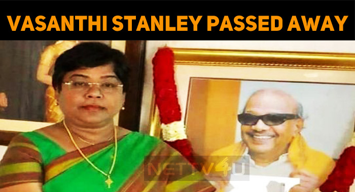 Former DMK MP Vasanthi Stanley Is No More!