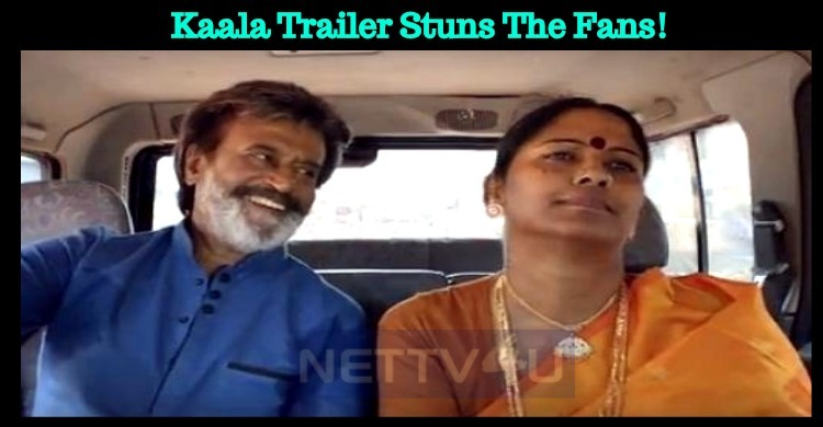 Kaala Trailer Stuns The Fans!