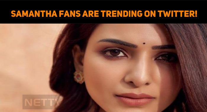 Samantha Fans Are Trending On Twitter!