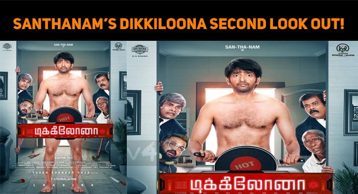 Santhanam's Dikkiloona Second Look Out!